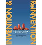 img - for [(Invention and Reinvention: The Evolution of San Diego's Innovation Economy )] [Author: Mary Lindenstein Walshok] [Dec-2013] book / textbook / text book