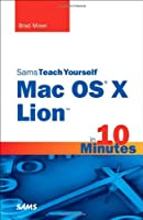 Sams Teach Yourself Mac OS X Lion in 10 Minutes Front Cover
