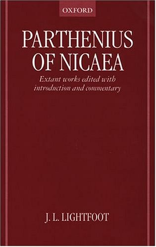 Parthenius of Nicaea: Extant Works Edited with Introduction and Notes: The Extant Works
