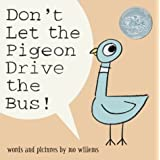 Don't Let the Pigeon Drive the Bus! ~ Mo Willems