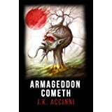 Armageddon Cometh (Species Intervention #6609 Book Three) ~ J.K. Accinni