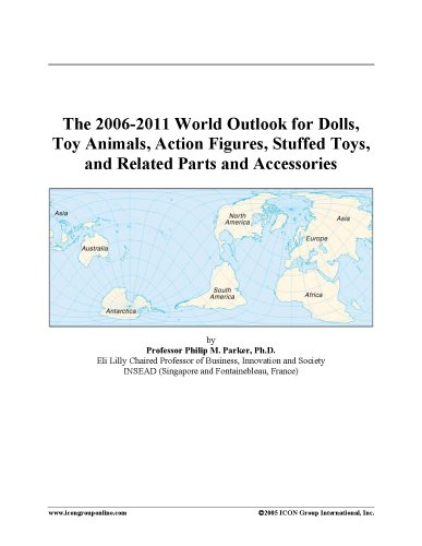 The 2006-2011 World Outlook for Dolls, Toy Animals, Action Figures, Stuffed Toys, and Related Parts and Accessories