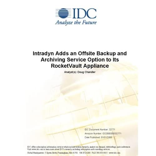 Intradyn Adds an Offsite Backup and Archiving Service Option to Its RocketVault Appliance IDC and Doug Chandler
