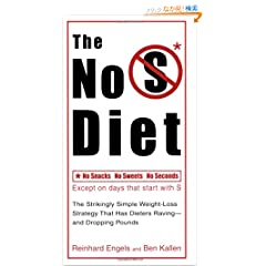 The No S Diet: The Strikingly Simple Weight-Loss Strategy That Has DietersRaving--and Dropping Pounds