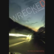 Wrecked Audiobook by E. R. Frank Narrated by Khristine Hvam