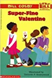 Little Bill #4: Superfine Valentine (0590164015) by Cosby, Bill