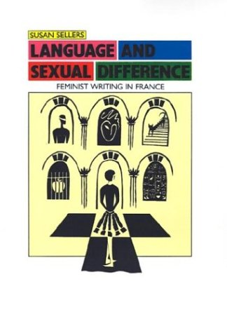 Language and Sexual Difference: Feminist Writing in France