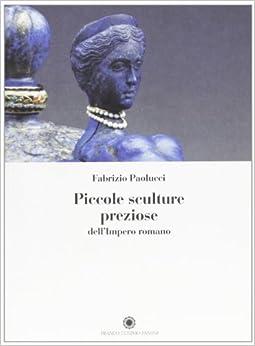 Piccole sculture preziose dell'impero romano