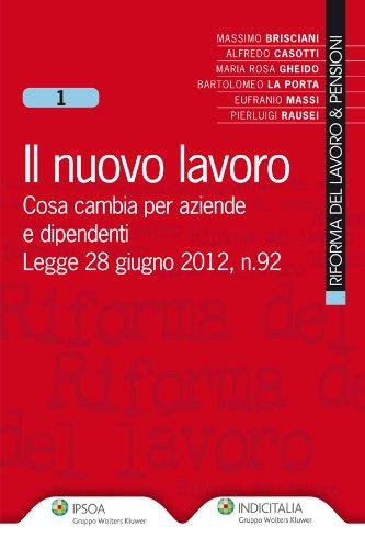A.Casotti, L.Failla, MR.Gheido; B.La Porta, E.Massi, P.Rausei, F. Rotondi M.Brisciani - Il nuovo lavoro