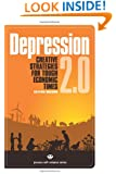 Depression 2.0: Creative Strategies for Tough Economic Times (Process Self-reliance Series)