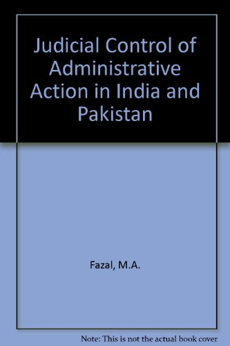 Judicial Control of Administrative Action in India and Pakistan