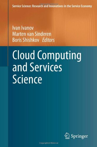 Cloud Computing And Services Science (Service Science: Research And Innovations In The Service Economy)