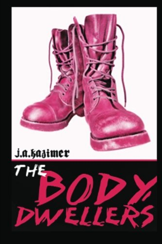 The Body Dwellers by J A Kazimer
