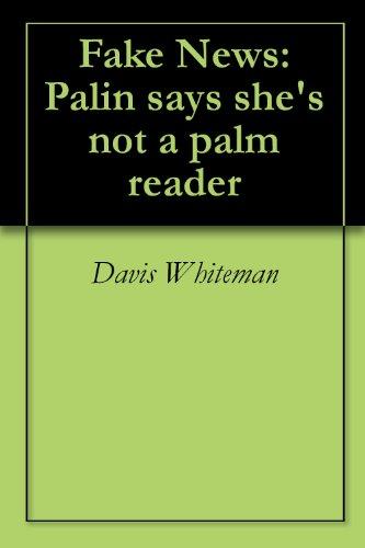 Fake News: Palin Says She'S Not A Palm Reader