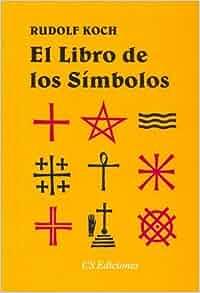 El Libro de los Simbolos (Spanish Edition): Rudolf Koch, Normando