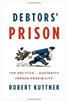 Debtors' Prison: The Politics of Austerity Versus Possibility