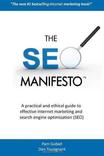 The Seo Manifesto: A Practical And Ethical Guide To Internet Marketing And Search Engine Optimization (Seo).