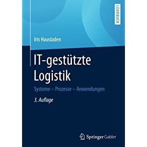 IT-gestützte Logistik: Systeme - Prozesse - Anwendungen