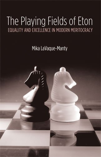 The Playing Fields of Eton: Equality and Excellence in Modern Meritocracy