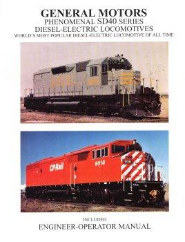 General Motors Phenomenal Sd40 Series Diesel-Electric Locomotives (Included Engineer-Operator Manual)