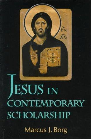 Jesus in Contemporary Scholarship, MARCUS J. BORG