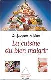 La Cuisine du bien maigrir par Fricker
