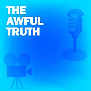 The Awful Truth: Classic Movies on the Radio | [Lux Radio Theatre]
