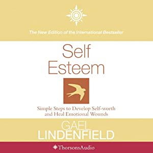 Self Esteem: Simple Steps to Develop Self-reliance and Perseverance | [Gael Lindenfield]