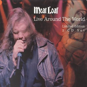 Meat Loaf - Live Around The World - Zortam Music