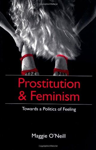 Prostitution and Feminism: Towards a Politics of Feeling