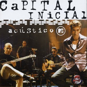 Capital Inicial - AcAstico MTV - Zortam Music