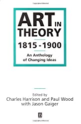 Art in Theory, 1815-1900: An Anthology of Changing Ideas