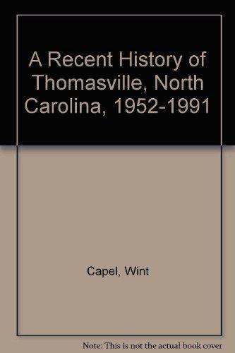 a-recent-history-of-thomasville-north-carolina-1952-1991
