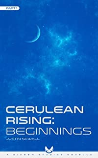 Cerulean Rising: Beginnings by Justin Sewall ebook deal