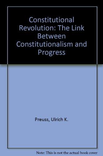 Constitutional Revolution: The Link Between Constitutionalism and Progress