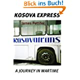 Kosova Express: A Journey in Wartime