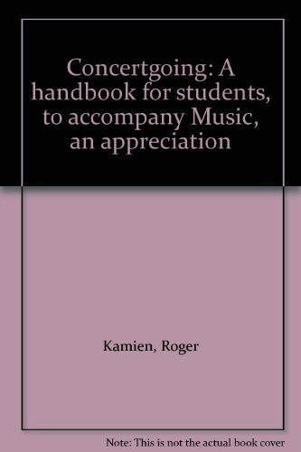 Concertgoing: A handbook for students, to accompany Music, an appreciation PDF