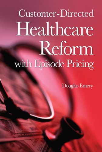 Customer-Directed Healthcare Reform with Episode Pricing 0324303289