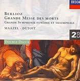 Berlioz: Grande Messe des morts / Symphonie funèbre et triomphale