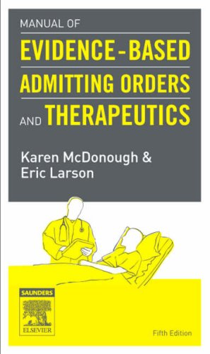 Manual of Evidence-Based Admitting Orders and Therapeutics, 5th Edition