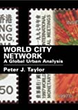 World City Network: A Global Urban Analysis