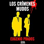Los Crímenes Mudos [The Dumb Crimes] | Eugenio Prados