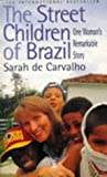 The Street Children of Brazil: One Woman's Remarkable Story