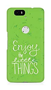 AMEZ enjoy the little things Back Cover For Huawei Nexus 6P