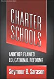 img - for Charter Schools : Another Flawed Educational Reform? (The Series on School Reform) book / textbook / text book