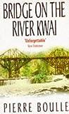 Pierre Boulle Bridge on the River Kwai