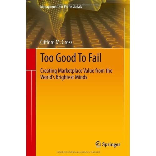 Too-Good-to-Fail-Creating-Marketplace-Value-from-the-World-s-Brightest-Minds-Gr