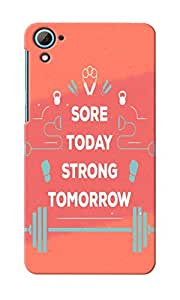 KnapCase Sore Today Strong Tomorrow Designer 3D Printed Case Cover For HTC Desire 826