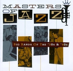 Masters Of Jazz, Vol. 3: Big Bands Of The '30s & '40s { Various Artists } by Bennie Moten & the Kansas City Orchestra, Don Redman and His Orchestra, Fletcher Henderson & His Orchestra, Chick Webb & His Orchestra and Jimmie Lunceford & His Orchestra