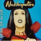 Nukleopatraby Dead Or Alive